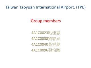 Taiwan  Taoyuan  International Airport. (TPE)
