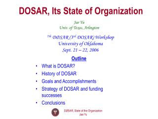 DOSAR, Its State of Organization