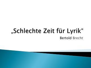 """"""" Schlechte Zeit für Lyrik """""""
