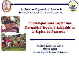 """""""Estrategias para Lograr una Maternidad Segura y Saludable en la Region de Ayacucho """""""