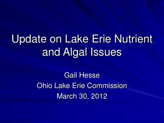 Update on Lake Erie Nutrient and Algal Issues