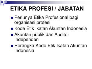 ETIKA PROFESI / JABATAN