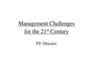 Management Challenges for the 21 st  Century