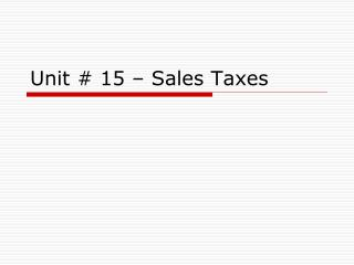Unit # 15 – Sales Taxes