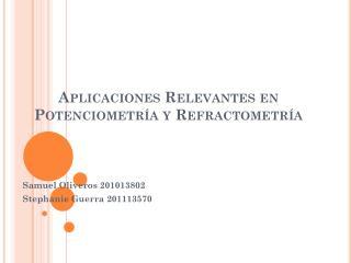 Aplicaciones Relevantes en  Potenciometría  y  Refractometría