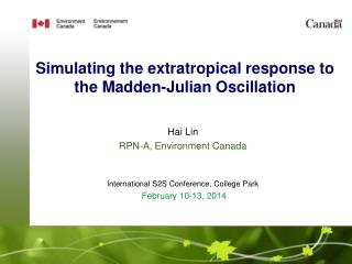 Simulating the extratropical response to the Madden-Julian Oscillation