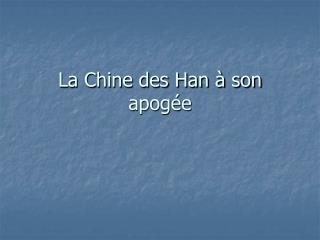 La Chine des Han � son apog�e