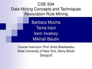 CSE 634 Data Mining Concepts and Techniques Association Rule Mining