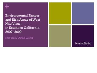 Environmental Factors and Risk Areas of West Nile Virus in Southern California, 2007 – 2009