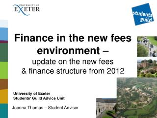 Finance in the new fees environment  –  update on the new fees  & finance structure from 2012