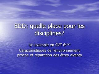 EDD: quelle place pour les disciplines