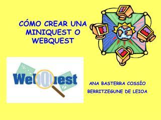 CÓMO CREAR UNA MINIQUEST O WEBQUEST