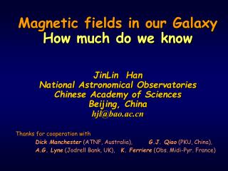 Thanks for cooperation with  Dick Manchester  (ATNF, Australia),        G.J. Qiao  (PKU, China),