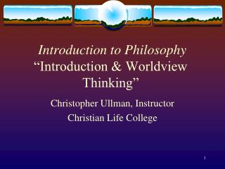 "Introduction to Philosophy ""Introduction & Worldview Thinking"""