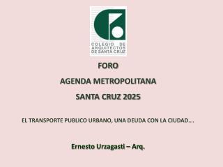 FORO   AGENDA METROPOLITANA  SANTA CRUZ 2025