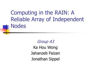 Computing in the RAIN: A Reliable Array of Independent Nodes