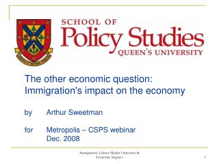 The other economic question: Immigration's impact on the economy by 	Arthur Sweetman