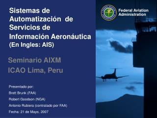 Sistemas de Automatizaci ó n  de Servicios de Informaci ó n Aeron á utica (En Ingles: AIS)