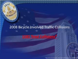 2008 Bicycle Involved Traffic Collisions 1581 Total Collisions*