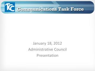 January 18, 2012 Administrative Council Presentation