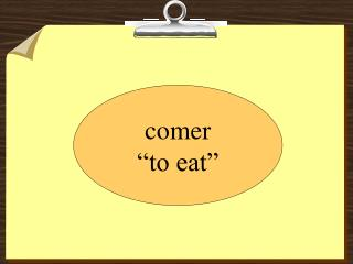"comer ""to eat"""