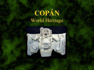 COPÁN World Heritage