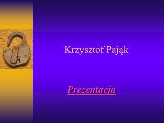 Krzysztof Pająk