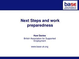 Next Steps and work preparedness