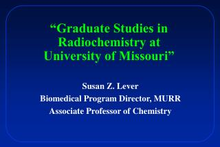 Graduate Studies in Radiochemistry at University of Missouri