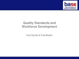 Quality Standards and Workforce Development