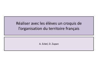 Réaliser avec les élèves un croquis de l'organisation du territoire français