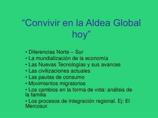�Convivir en la Aldea Global hoy�