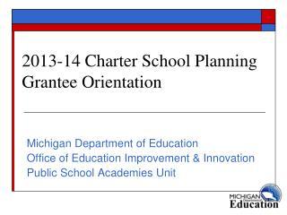 2013-14 Charter School Planning Grantee Orientation