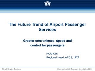 The Future Trend of Airport Passenger Services  Greater convenience, speed and