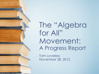 "The ""Algebra for All"" Movement:  A Progress Report"