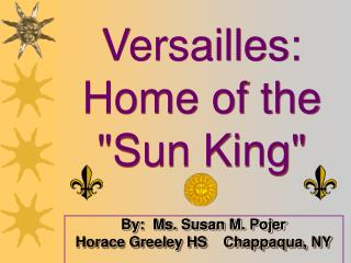 Versailles: Home of the