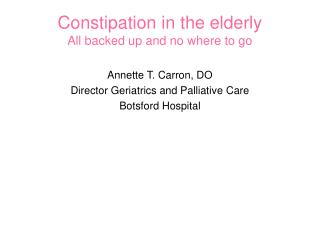 Constipation in the elderly All backed up and no where to go