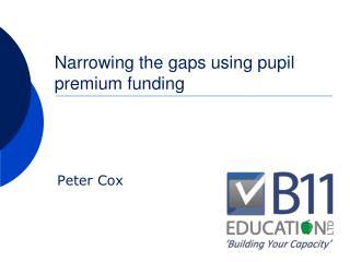Narrowing the gaps using pupil premium funding