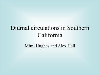 Diurnal circulations in Southern California
