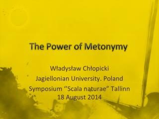The  Power of  Metonymy