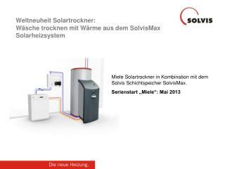 Weltneuheit Solartrockner:  Wäsche trocknen mit Wärme aus dem SolvisMax Solarheizsystem