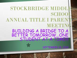 Stockbridge Middle School  Annual Title  I  Parent Meeting