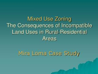 Mixed Use Zoning The Consequences of Incompatible Land Uses in Rural-Residential Areas