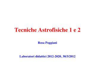 Tecniche Astrofisiche 1 e 2