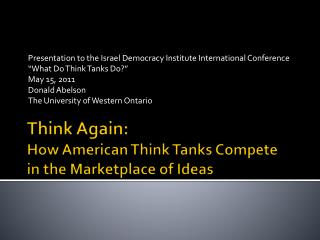 Think Again: How American Think Tanks Compete in the Marketplace of Ideas