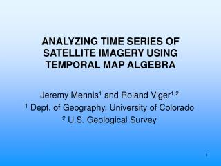ANALYZING TIME SERIES OF SATELLITE IMAGERY USING TEMPORAL MAP ALGEBRA