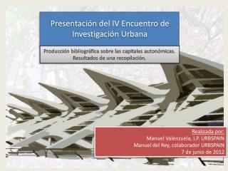 Presentación del IV Encuentro de  Investigación Urbana