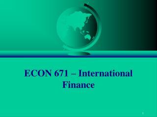ECON 671 – International Finance