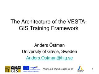 The Architecture of the VESTA-GIS Training Framework