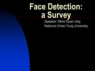 Face Detection:       a Survey